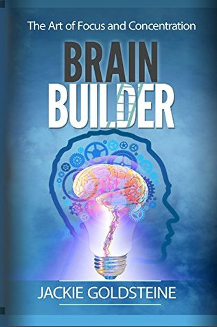 Brain Builder: The Art of Focus and Concentration